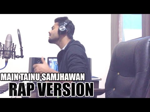 Main Tainu Samjhawan (RAP VERSION) - Badal Cover.