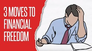 3 Moves to Financial Freedom