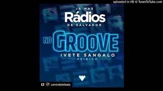 Baixar Ivete Sangalo - NO GROOVE - Feat. Psirico (Áudio Oficial).