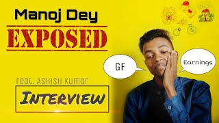 Interview with Manoj Dey | Motivational Video for youtubers||  ✔️✔️ Must watch