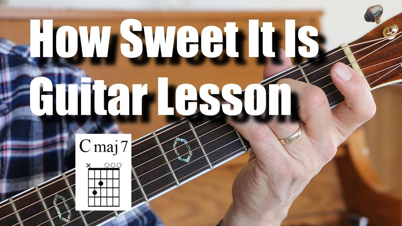 How Sweet It Is To Be Loved By You Guitar Lesson Tutorial