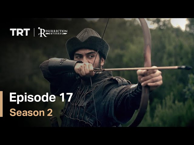 Resurrection Ertugrul - Season 2 Episode 17 (English Subtitles)