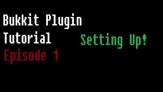How to Make a Bukkit/Spigot Plugin | Episode 1 | Setting Up