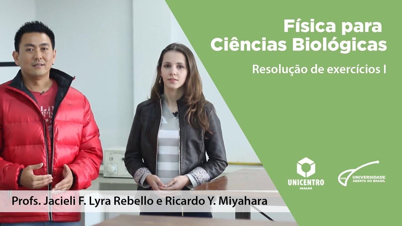 12bf8133d8e CIÊNCIAS BIOLÓGICAS - Física para Ciências Biológicas - Resolução de  Exercicios 1