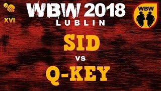 Q-KEY vs SID  WBW 2018  Lublin (1/2) # freestyle battle