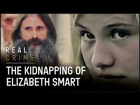 9 Months In Captivity   The Kidnapping Of Elizabeth Smart   Real Crime