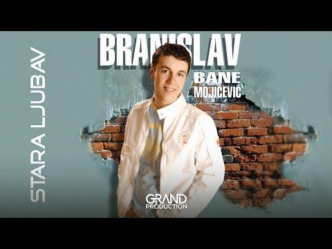 Branislav Bane Mojicevic - Ostavi me nece boleti - (Audio 2005)