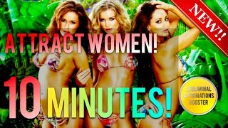 🎧 ATTRACT HOT WOMEN IN 10 MINUTES! SUBLIMINAL AFFIRMATIONS BOOSTER! REAL RESULTS DAILY!