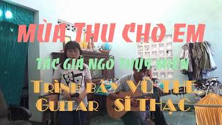 Mùa Thu Cho Em _Guitar bolero do ca lẻ Vũ The thể hiện
