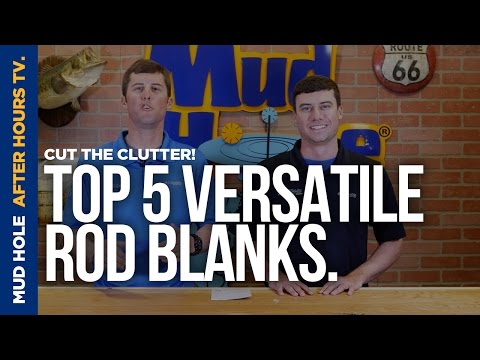 Top 5 Versatile Rod Blanks | Episode 02 | Mud Hole After Hours