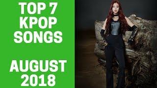 Top 7 Kpop Songs (August 2018)