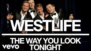 Watch Westlife The Way You Look Tonight video
