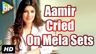 """""""aamir khan was crying behind the rock on the sets of mela"""": twinkle khanna"""
