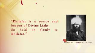 Khilafat is a source and beacon of Divine light...