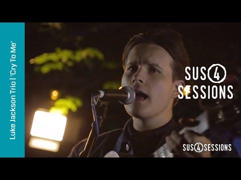 Luke Jackson Trio - Cry To Me | Sus4 Sessions