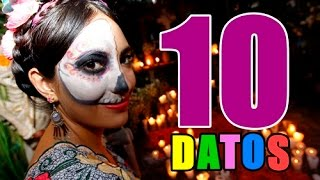 10 Datos que Probablemente Deconocías del Día de Muertos