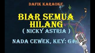 Biar semua hilang (Karaoke) Nicky Astria /Nada cewek