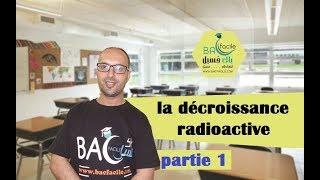 2ème année  bac : la décroissance radioactive -- partie 1 --