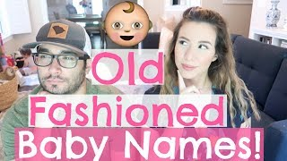 OLD FASHIONED BABY NAMES WE LOVE BUT WON'T USE! | Hayley Paige