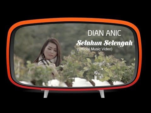 Dian Anic - Setahun Setengah (Official Music Video)