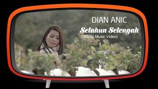 Gambar cover Dian Anic - Setahun Setengah (Official Music Video)
