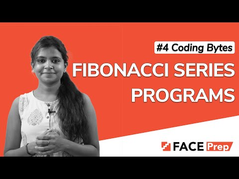 Fibonacci  Series | First N Terms, Nth Term And Series Until A Given Number | #4 Coding Bytes