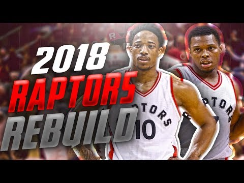 Rebuilding the 2018 TORONTO RAPTORS LIVE!! CAN WE WIN A CHAMPIONSHIP!! NBA 2K17 MYLEAGUE