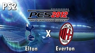 Pro Evolution Soccer 2012 (PS2) - Elton x Everton