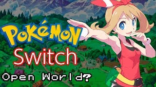 Pokemon Switch - Open World?