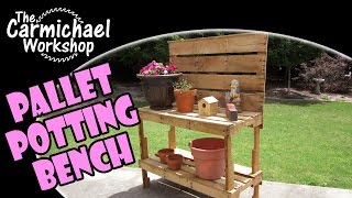 Build A Garden Potting Bench - Woodworking With Free Pallets
