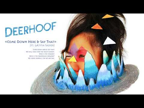 Deerhoof - Come Down Here and Say That (ft. Lætitia Sadier)