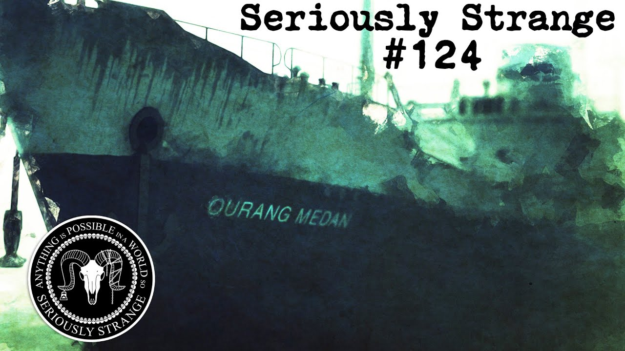 The Disturbing UNSOLVED Mystery of the Ourang Medan | #SERIOUSLYSTRANGE #124