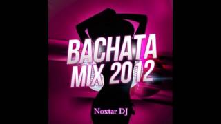 Bachata Exitos 2012 (Rumba Mix) Noxtar DJ