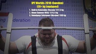 IPF Worlds-2018, 120+ kg, Konovalov - Sumner - Svistunov