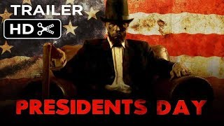 PRESIDENTS DAY Trailer (2017)