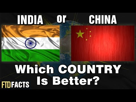 INDIA or CHINA - Which Country Is Better?
