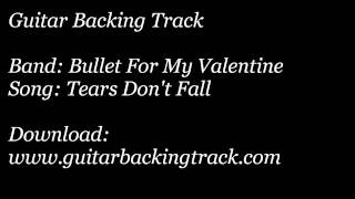 Guitar Backing Track: Bullet For My Valentine - Tears Don