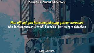 Stray Kids (스트레이기즈) -  Neverending story (끝나지 않을 이야기)  Lirik dan terjemahan indo