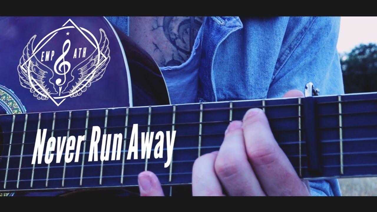 Empathy - Never Run Away