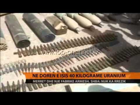 Uranium në duart e ekstremistëve - Top Channel Albania - News - Lajme