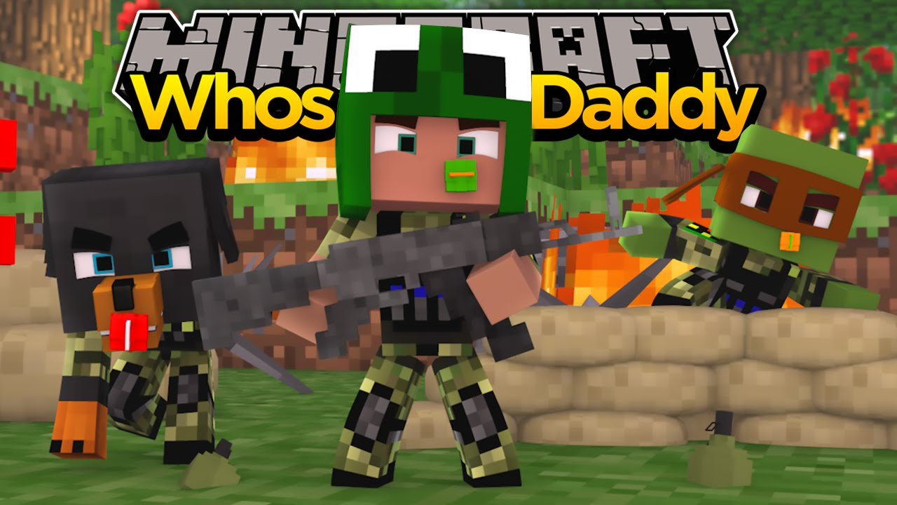 Download Minecraft - WHO'S YOUR DADDY? BABIES JOIN THE ARMY!