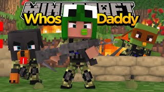 Minecraft - WHO'S YOUR DADDY? BABIES JOIN THE ARMY!