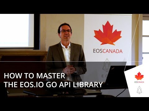 How to master the EOS.IO Go API Library - Golang Meetup video