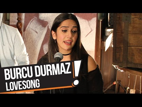 Burcu Durmaz - Lovesong (B!P Akustik)