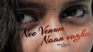 NEE VENUM NAAN VAZHA - YEAN ENNAI PIRINDHAI COVER SONG - Rocky RICHU - 'Stunt Man' V. JOHNSON