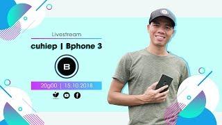 Livestream: cuhiep | Bphone3