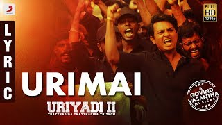 Uriyadi 2 - Urimai Lyric Video