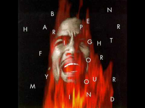 Ben Harper - Fight for Your Mind - 06 - Burn One Down