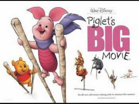 Piglet`s Big Movie-The More I Look Inside