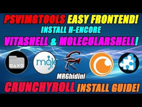PSVIMGTOOLS EASY FRONTEND! INSTALL HENCORE VITASHELL & MOLECULARSHELL!  CRUNCHYROLL INSTALL GUIDE!